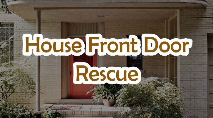 GFG House Front Door Rescue