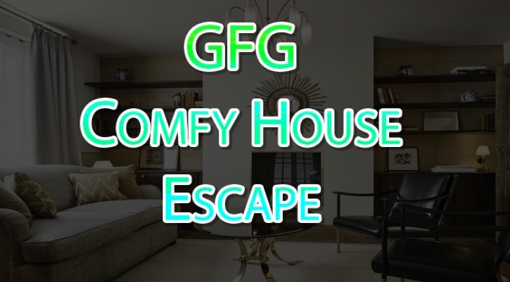 GFG Comfy House Escape