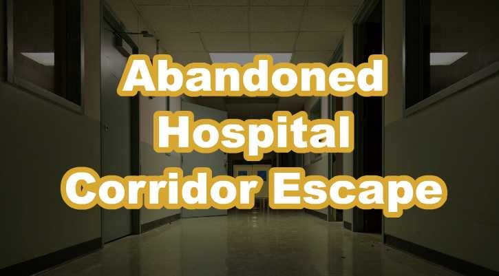 GFG Abandoned Hospital Corridor Escape