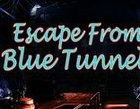 Escape From Blue Tunnel